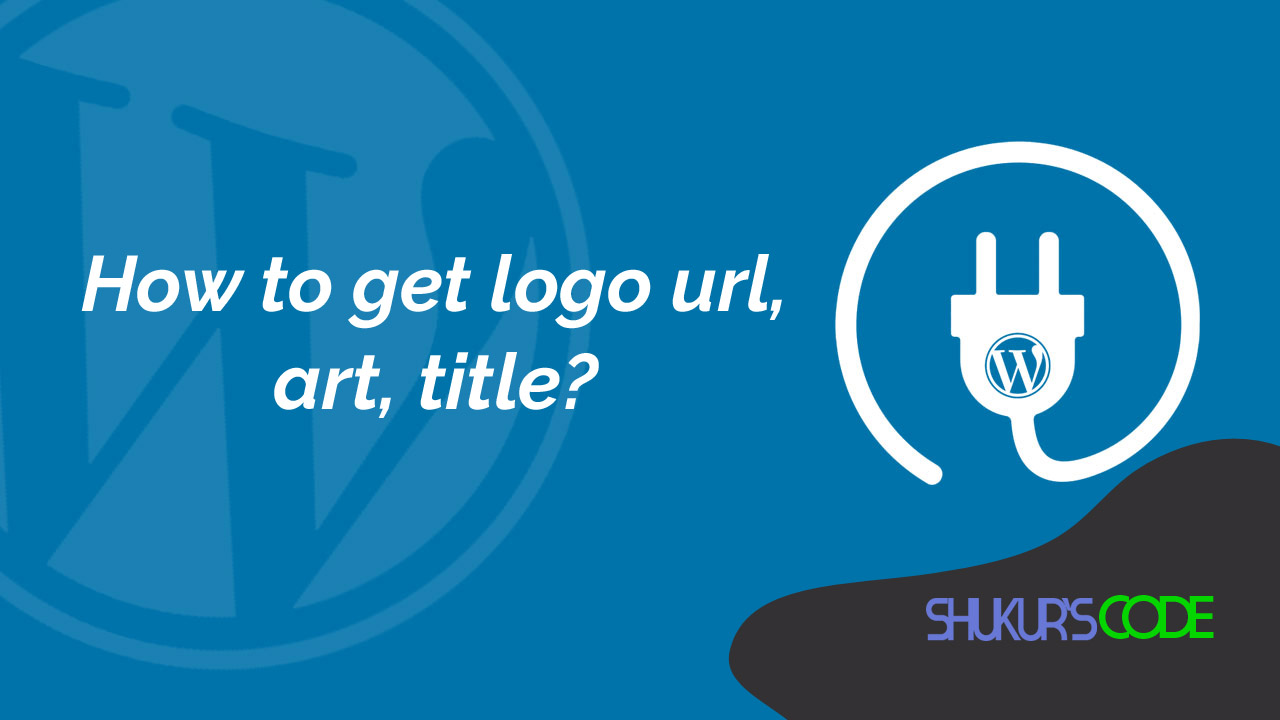 How to get logo url and Logo alt in WordPress
